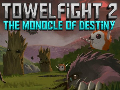 Towelfight 2: The Monocle of Destiny