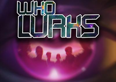 Who Lurks